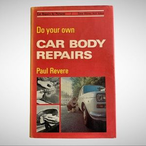 Do Your Own Car Body Repairs by Paul Revere 1973